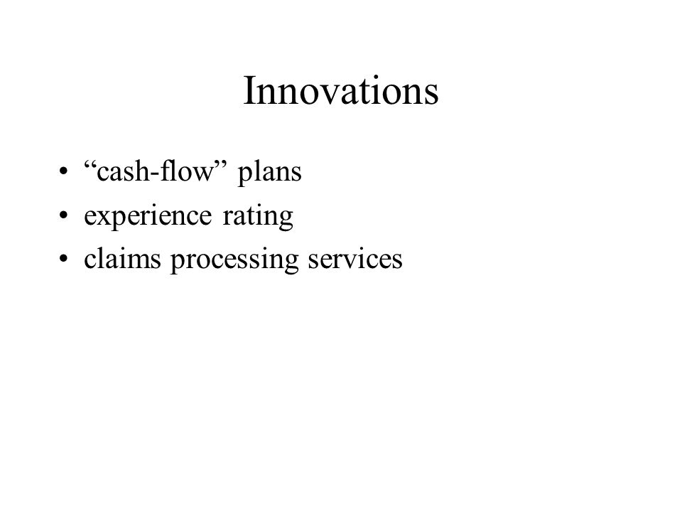 Innovations cash-flow plans experience rating claims processing services