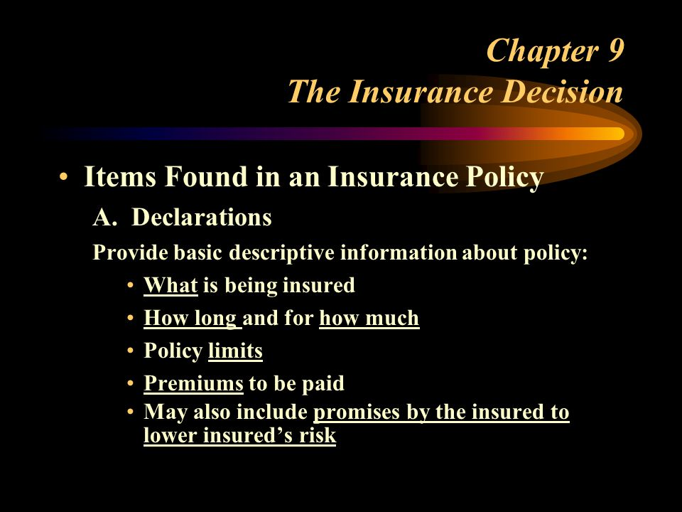 Chapter 9 The Insurance Decision Items Found in an Insurance Policy A.
