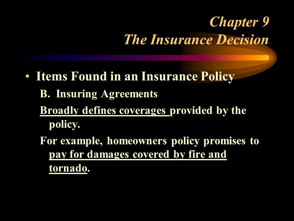 Chapter 9 The Insurance Decision Items Found in an Insurance Policy B.