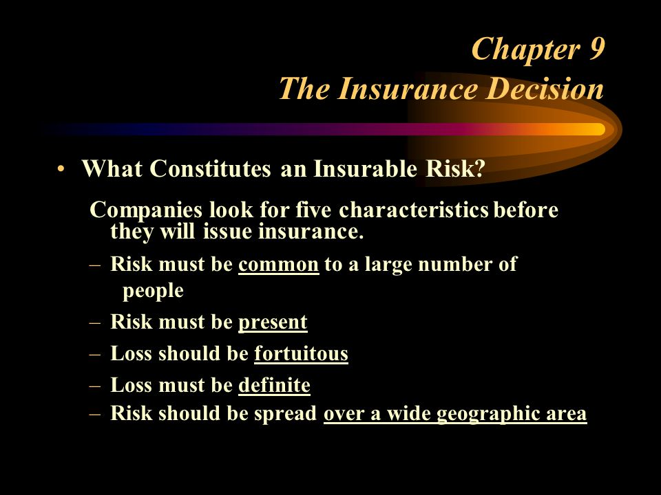 Chapter 9 The Insurance Decision What Constitutes an Insurable Risk.