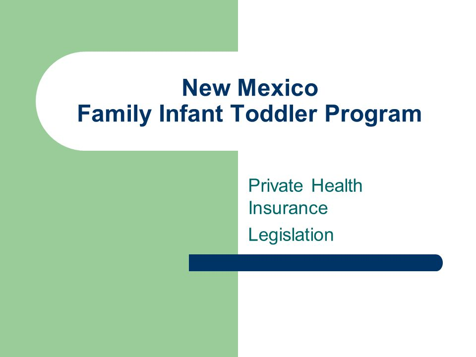 New Mexico Family Infant Toddler Program Private Health Insurance Legislation