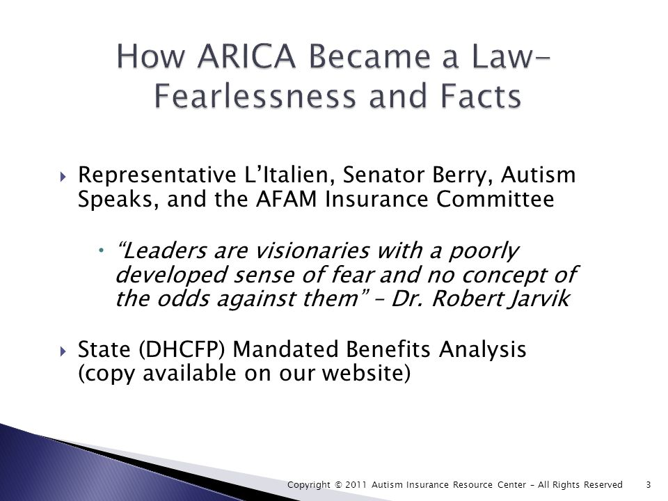 Representative LItalien, Senator Berry, Autism Speaks, and the AFAM Insurance Committee Leaders are visionaries with a poorly developed sense of fear and no concept of the odds against them – Dr.
