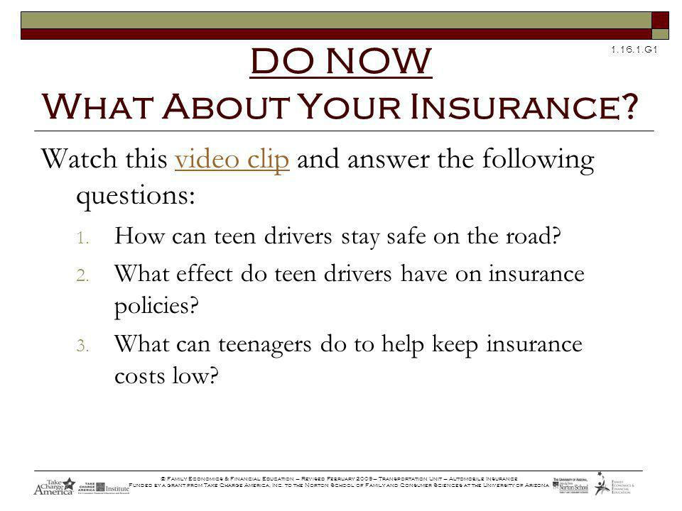1.16.1.G1 © Family Economics & Financial Education – Revised February 2009– Transportation Unit – Automobile Insurance Funded by a grant from Take Charge America, Inc.