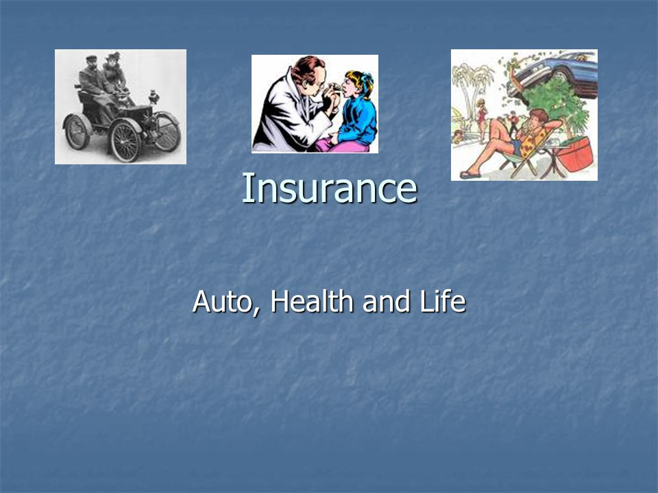 Insurance Auto, Health and Life