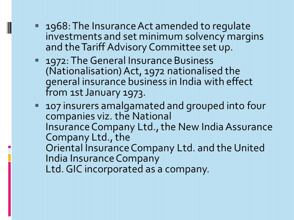 1968: The Insurance Act amended to regulate investments and set minimum solvency margins and the Tariff Advisory Committee set up.