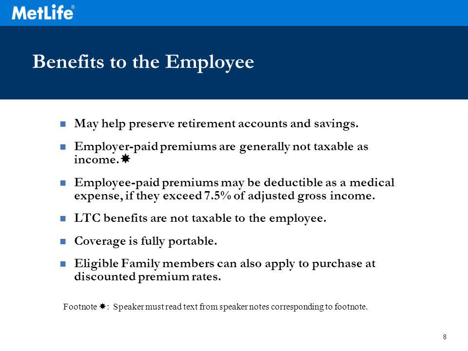 8 Benefits to the Employee May help preserve retirement accounts and savings.