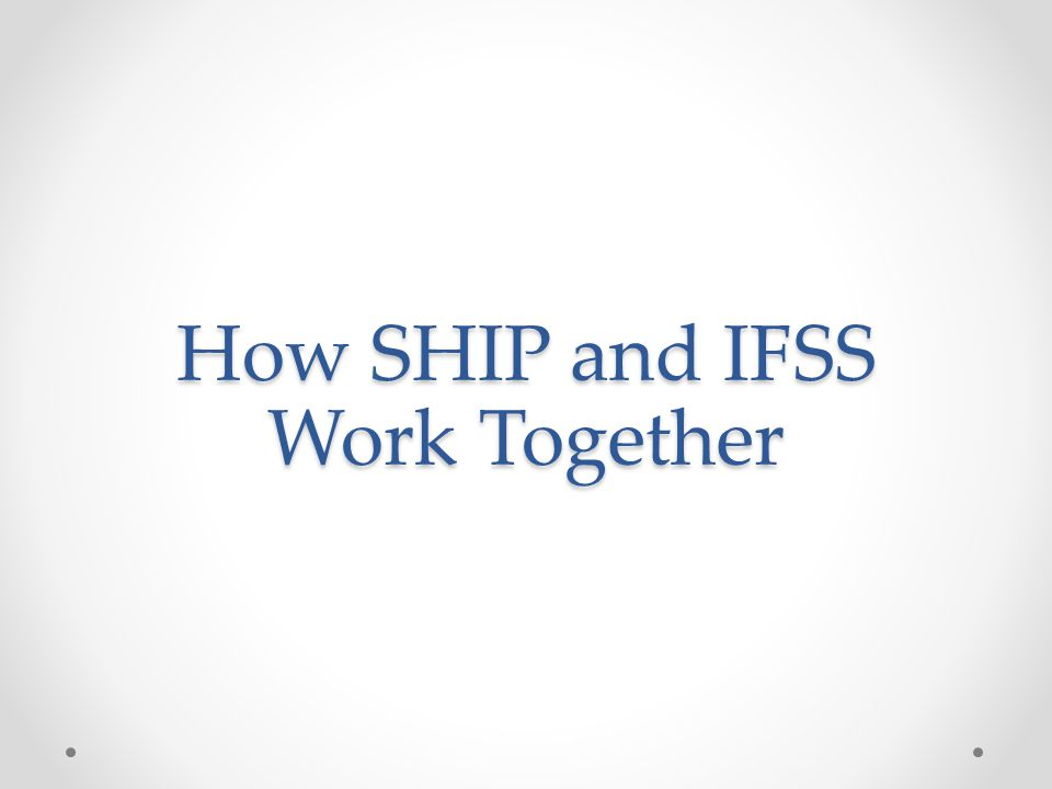 How SHIP and IFSS Work Together