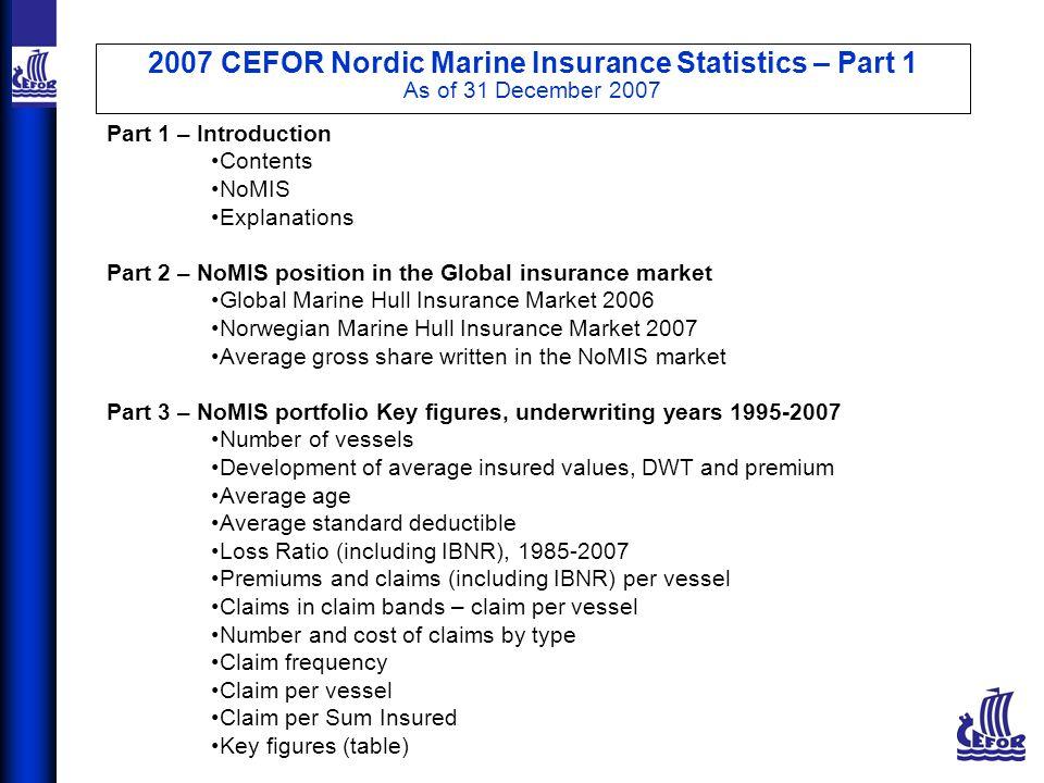 2007 CEFOR Nordic Marine Insurance Statistics – Part 3 As of 31 December 2007