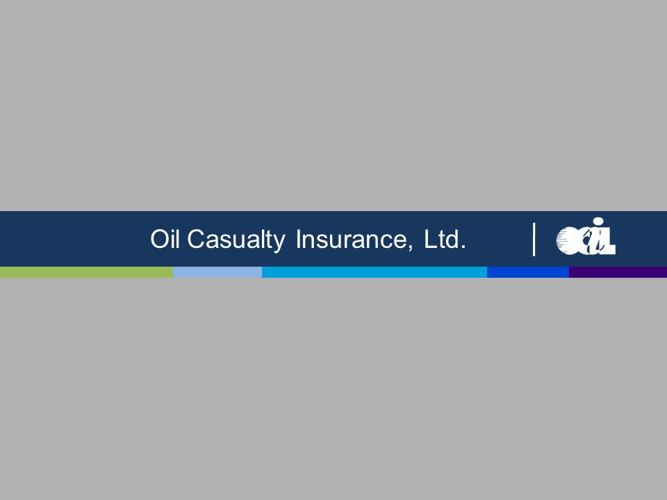 Oil Casualty Insurance, Ltd.