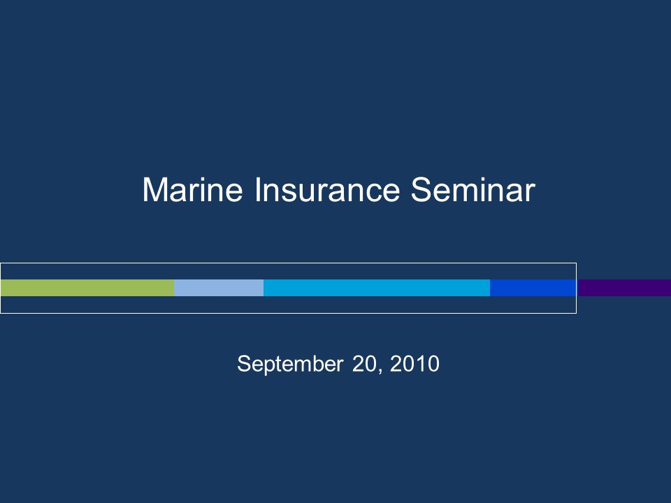 Marine Insurance Seminar September 20, 2010