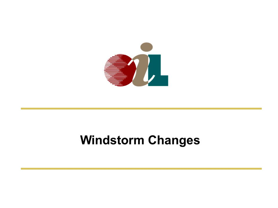 Windstorm Changes 5Oil Insurance LimitedMarine Insurance Seminar - Sept 20, 2010
