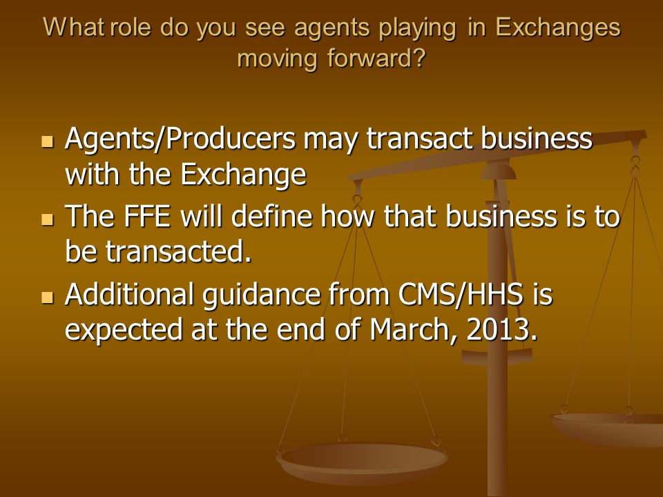 What role do you see agents playing in Exchanges moving forward.