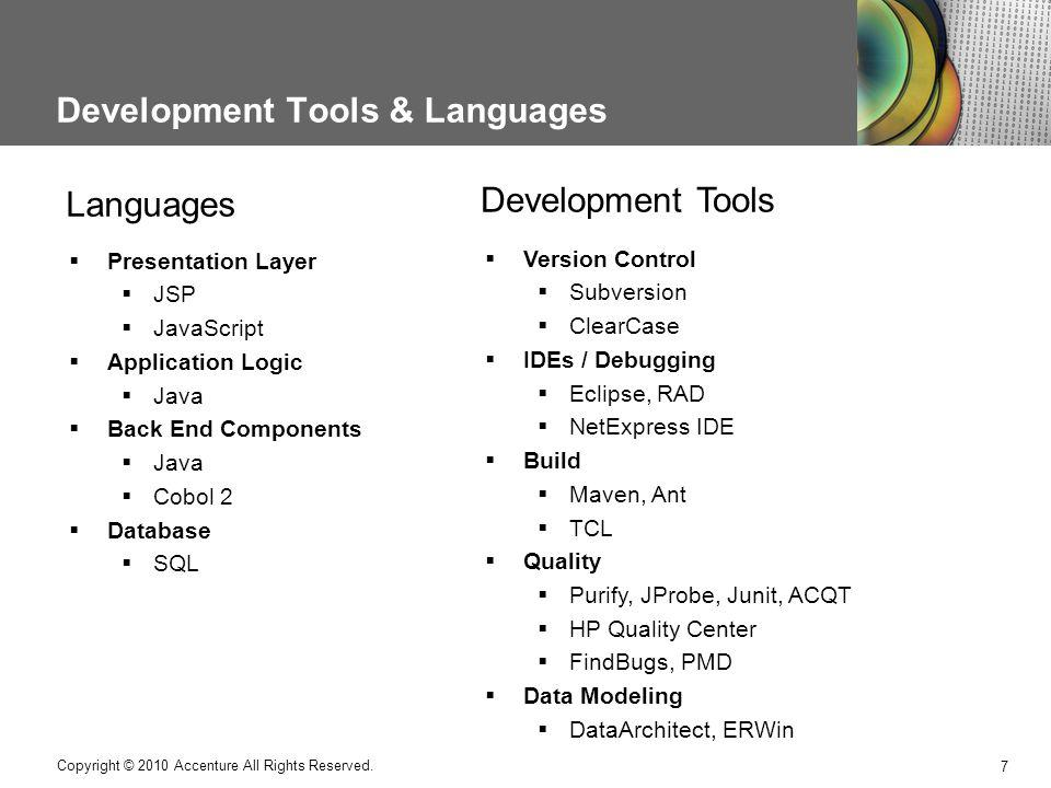 Development Tools & Languages 7 Copyright © 2010 Accenture All Rights Reserved.