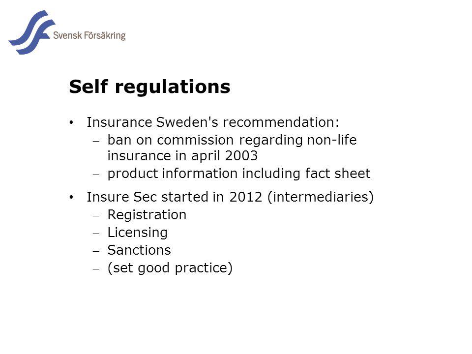En del av svensk Försäkring i samverkan Self regulations Insurance Sweden's recommendation: ban on commission regarding non-life insurance in april 20