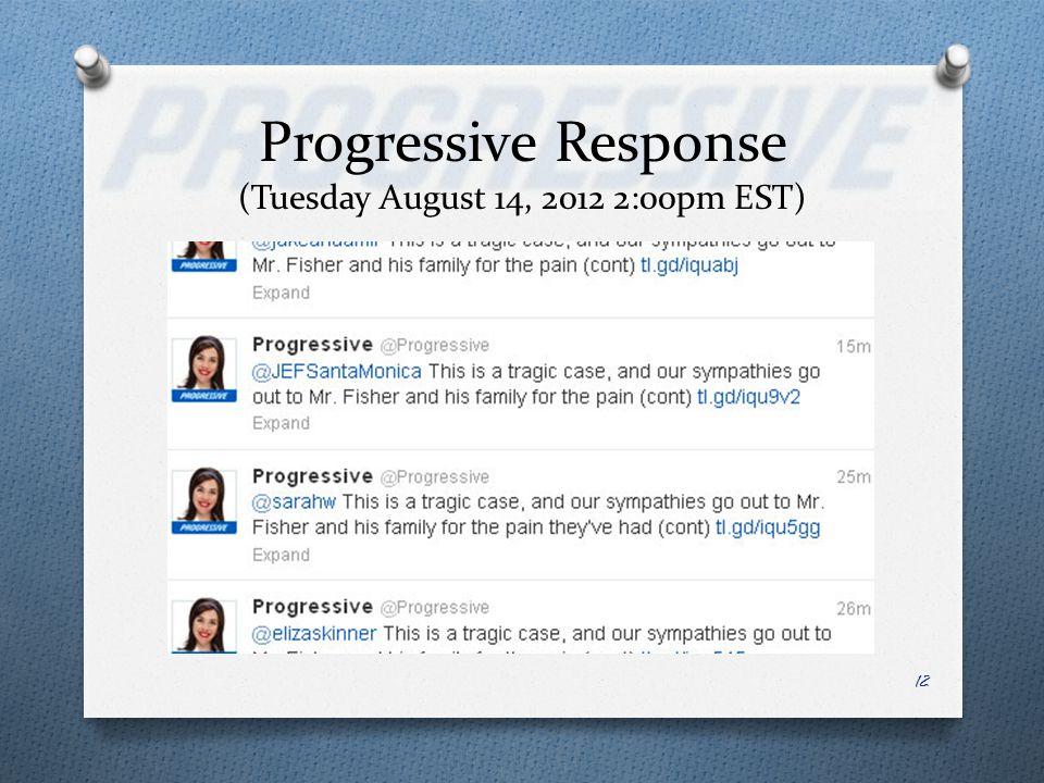 Progressive Response (Tuesday August 14, 2012 2:00pm EST) 12