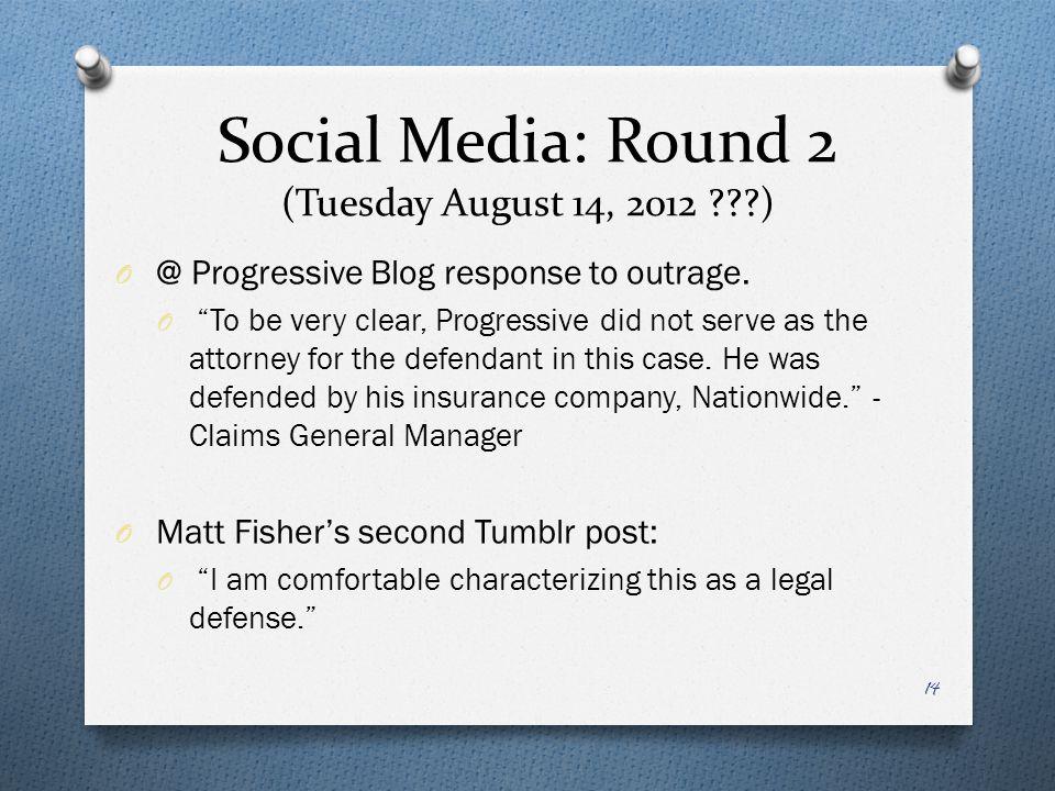 Social Media: Round 2 (Tuesday August 14, 2012 ) O @ Progressive Blog response to outrage.