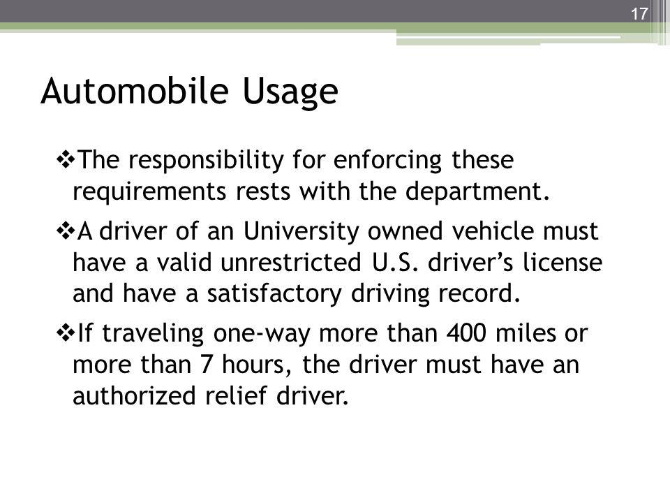 Automobile Usage The responsibility for enforcing these requirements rests with the department. A driver of an University owned vehicle must have a va
