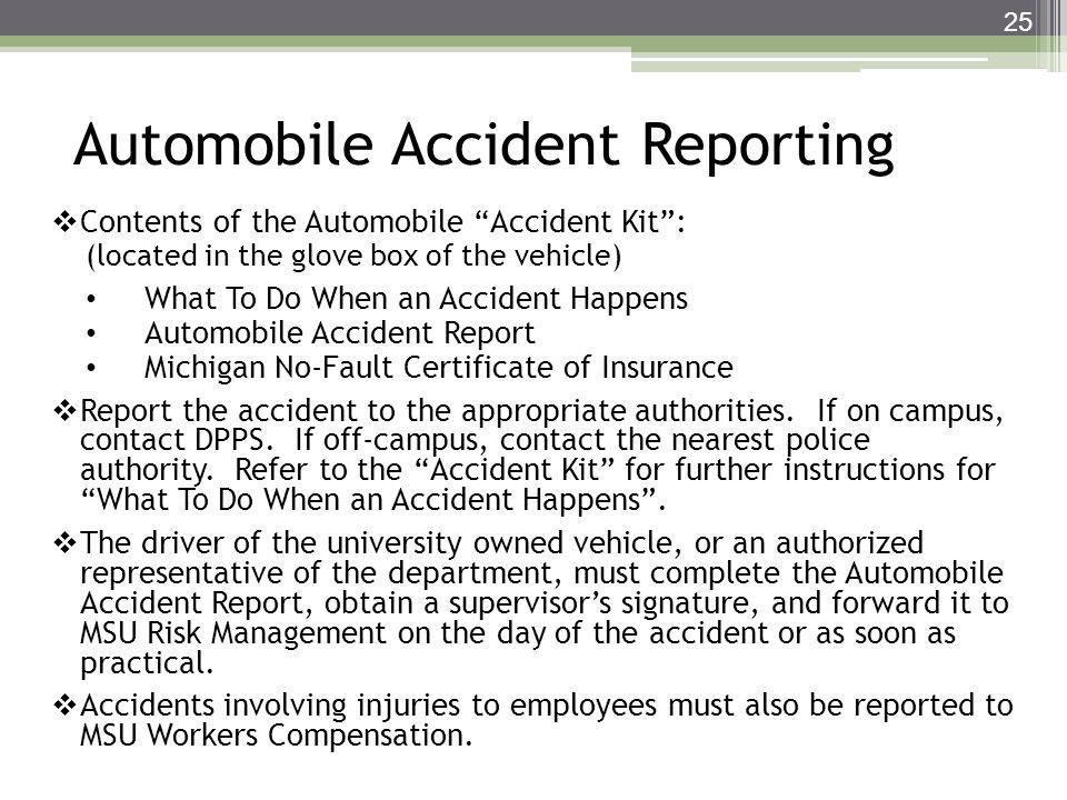 Automobile Accident Reporting Contents of the Automobile Accident Kit: (located in the glove box of the vehicle) What To Do When an Accident Happens A