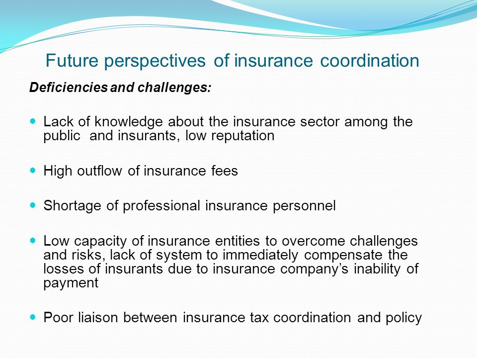 Future perspectives of insurance coordination Deficiencies and challenges: Lack of knowledge about the insurance sector among the public and insurants