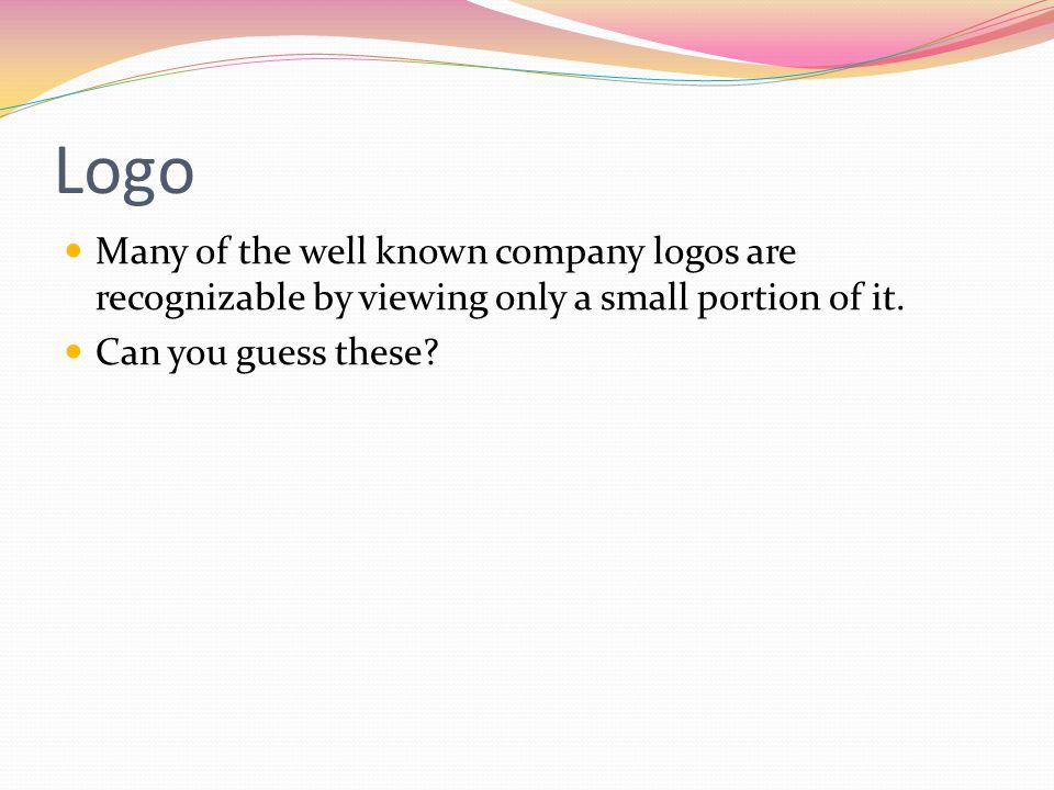 Logo Many of the well known company logos are recognizable by viewing only a small portion of it. Can you guess these?