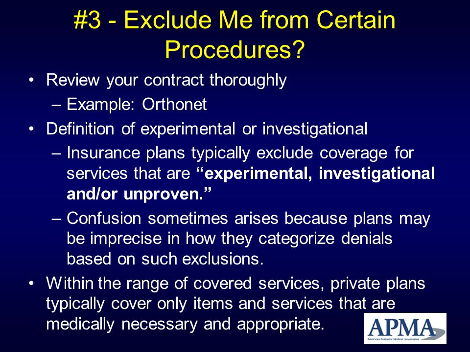 #3 - Exclude Me from Certain Procedures.