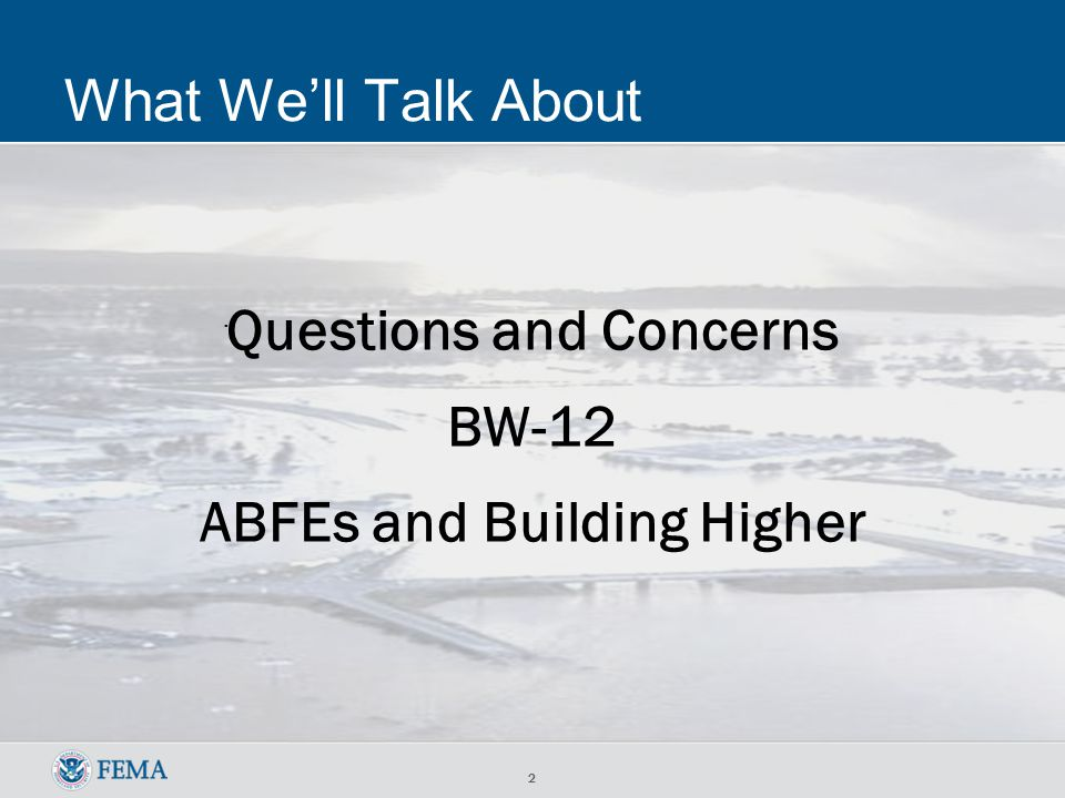 2 What Well Talk About Questions and Concerns BW-12 ABFEs and Building Higher.