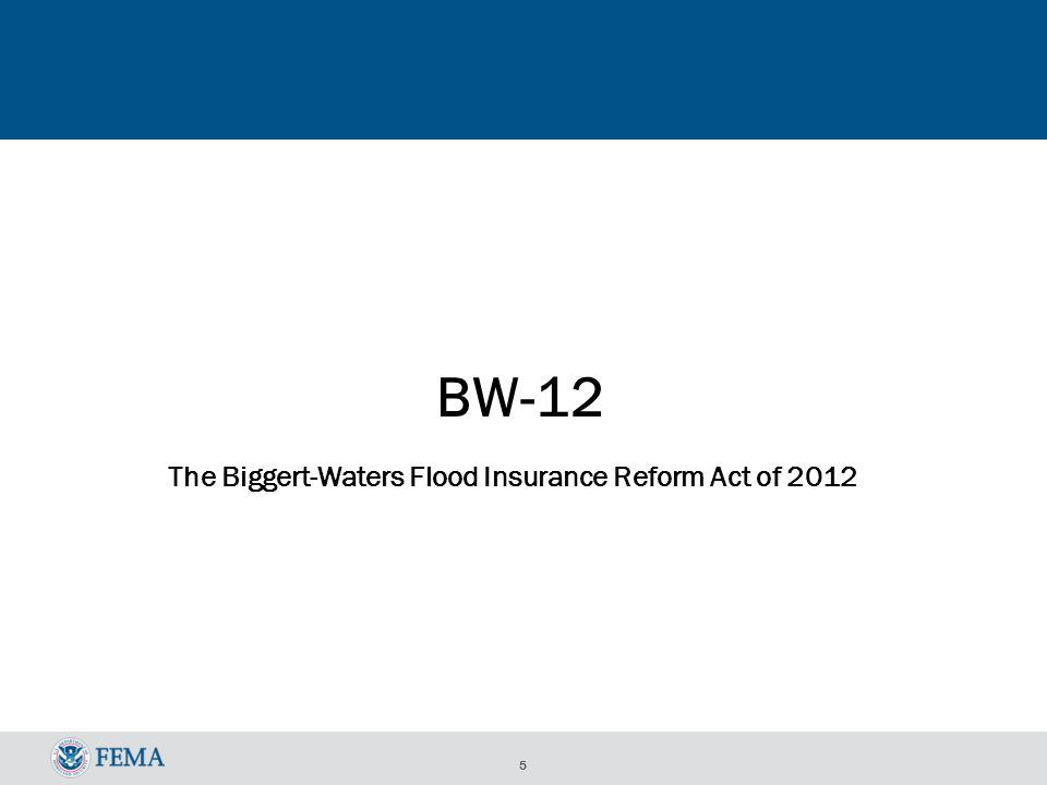 5 BW-12 The Biggert-Waters Flood Insurance Reform Act of 2012