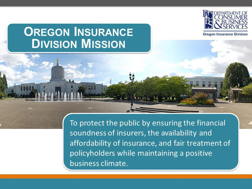 To protect the public by ensuring the financial soundness of insurers, the availability and affordability of insurance, and fair treatment of policyholders while maintaining a positive business climate.