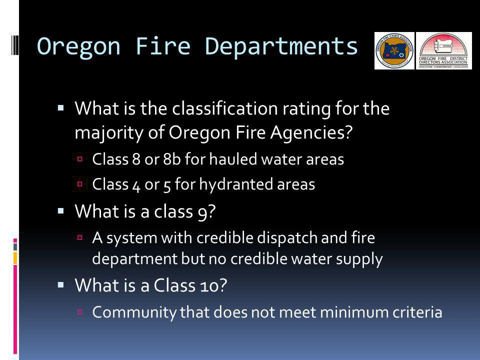 Oregon Fire Departments What is the classification rating for the majority of Oregon Fire Agencies.