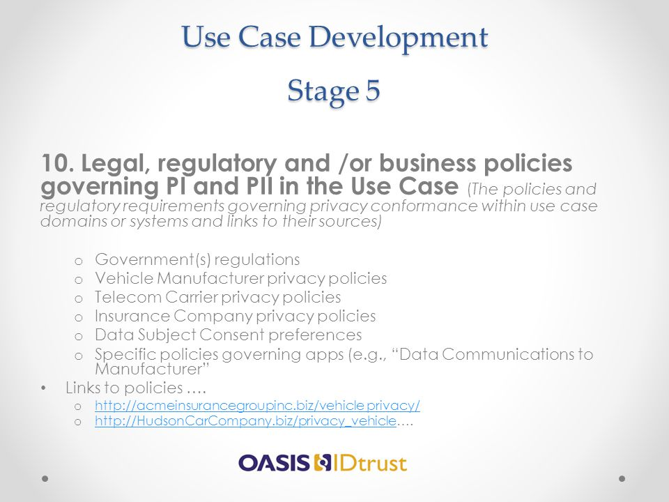 Use Case Development Stage 5 10. Legal, regulatory and /or business policies governing PI and PII in the Use Case (The policies and regulatory require