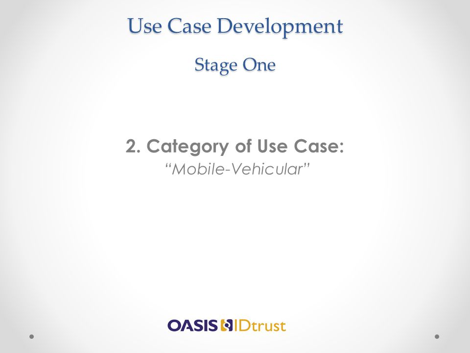 Use Case Development Stage One 2. Category of Use Case: Mobile-Vehicular