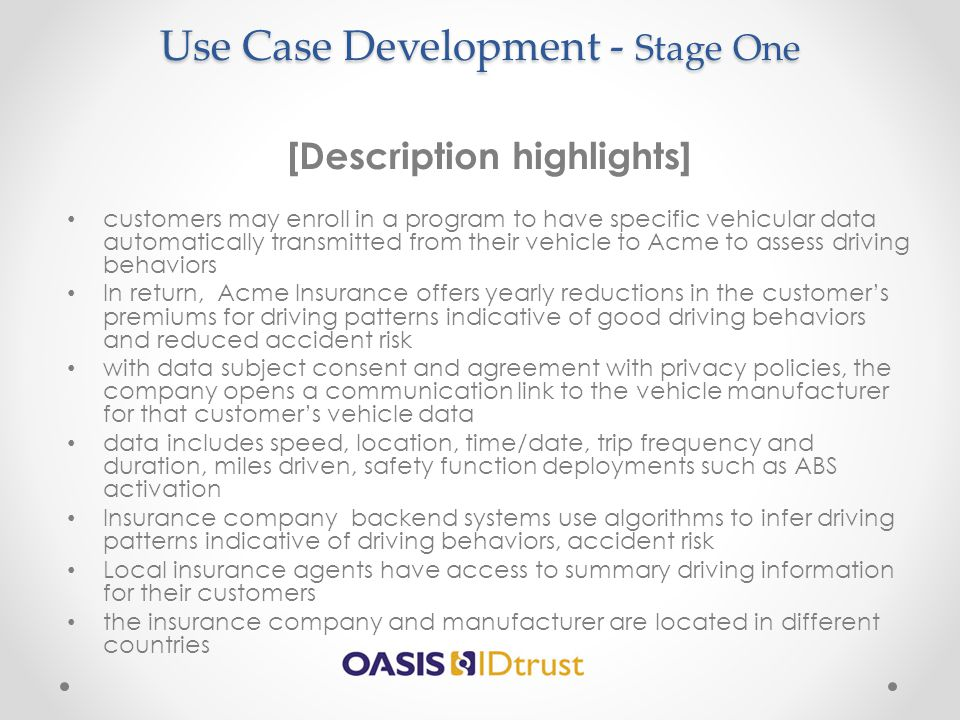 Use Case Development - Stage One [Description highlights] customers may enroll in a program to have specific vehicular data automatically transmitted