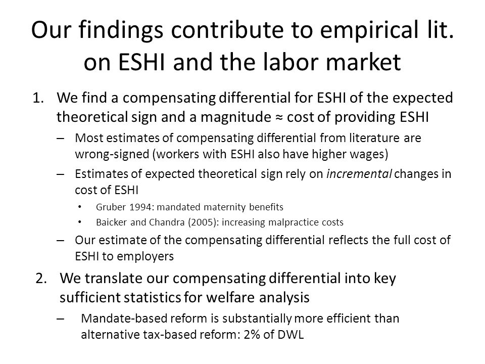 Our findings contribute to empirical lit. on ESHI and the labor market 1.We find a compensating differential for ESHI of the expected theoretical sign