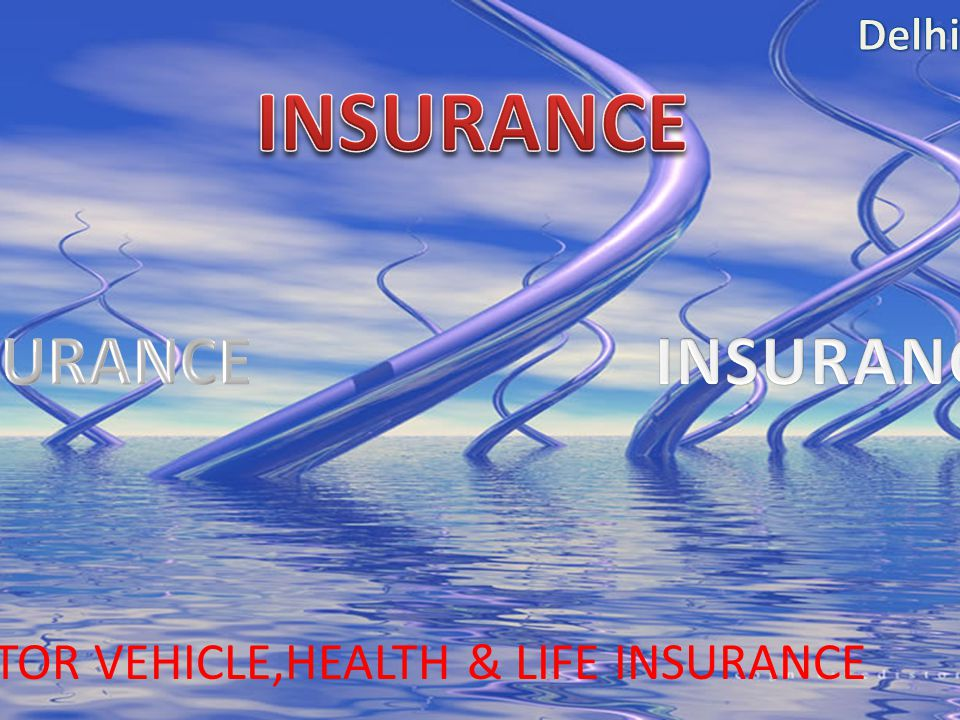 MOTOR VEHICLE,HEALTH & LIFE INSURANCE