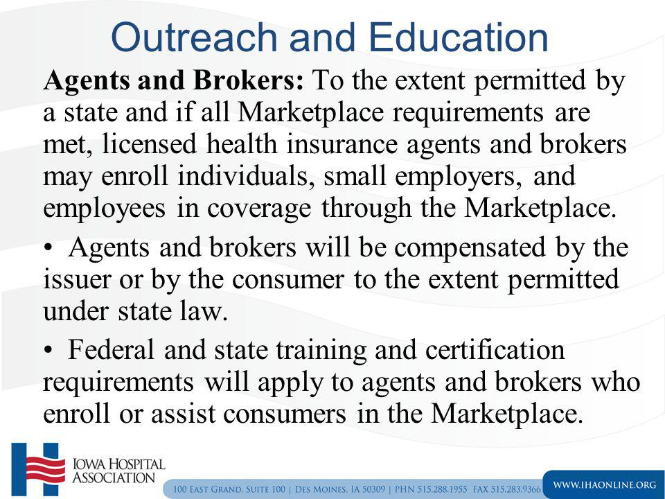 Outreach and Education Agents and Brokers: To the extent permitted by a state and if all Marketplace requirements are met, licensed health insurance a