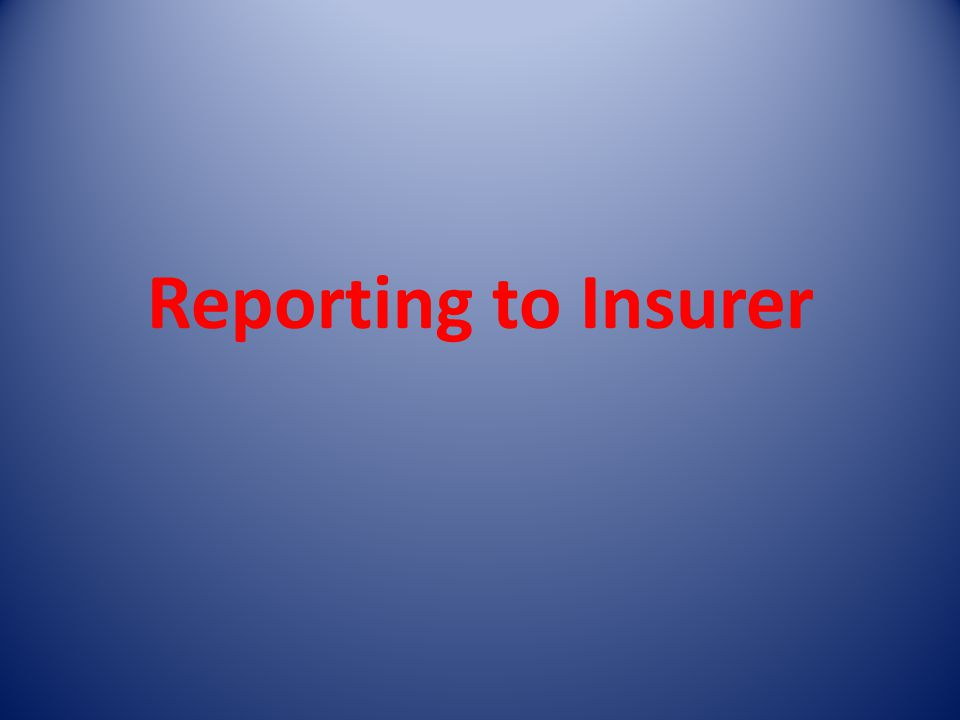 Reporting to Insurer