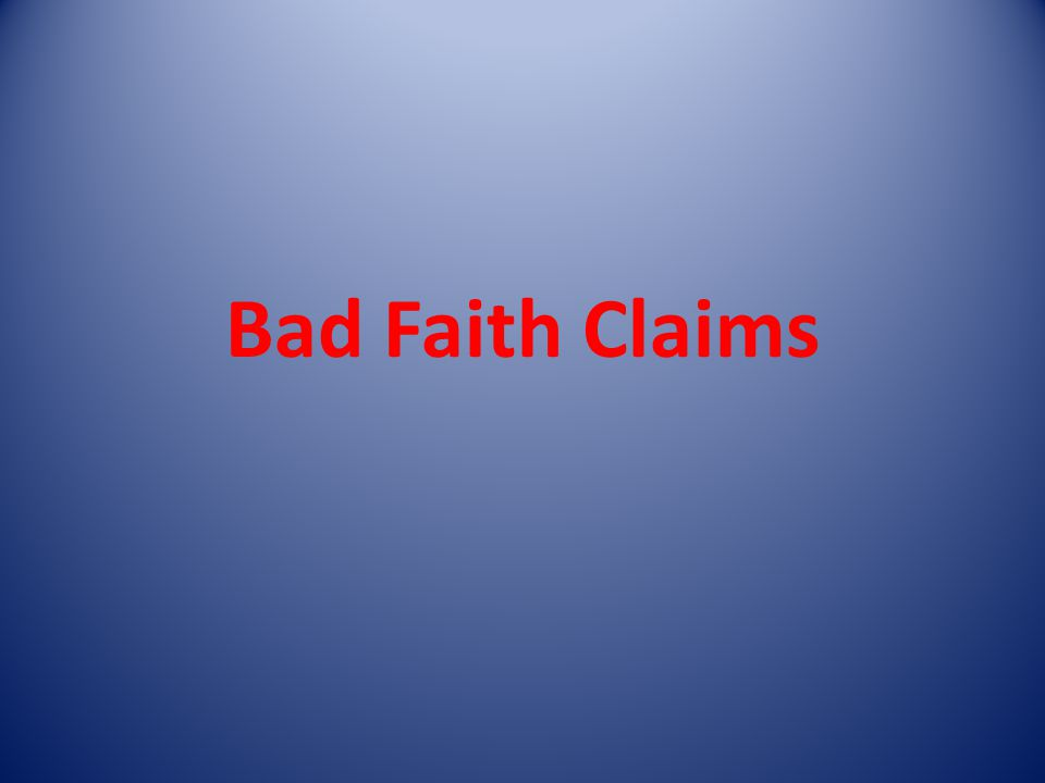 Bad Faith Claims