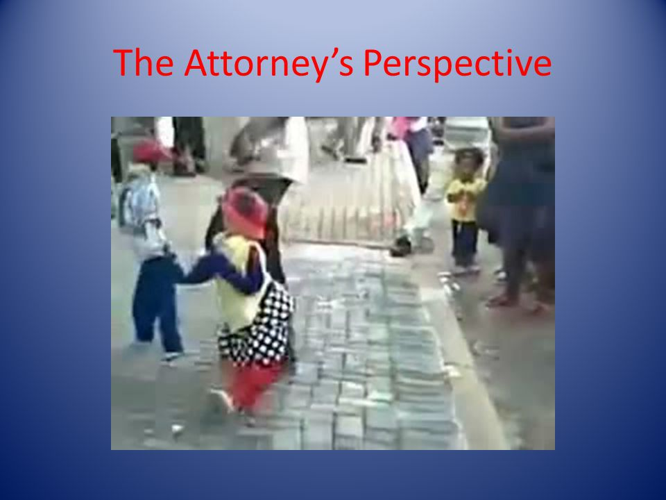 The Attorneys Perspective