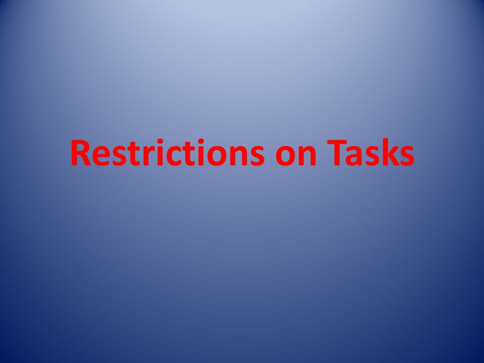 Restrictions on Tasks