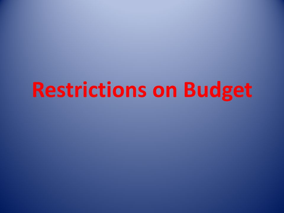 Restrictions on Budget