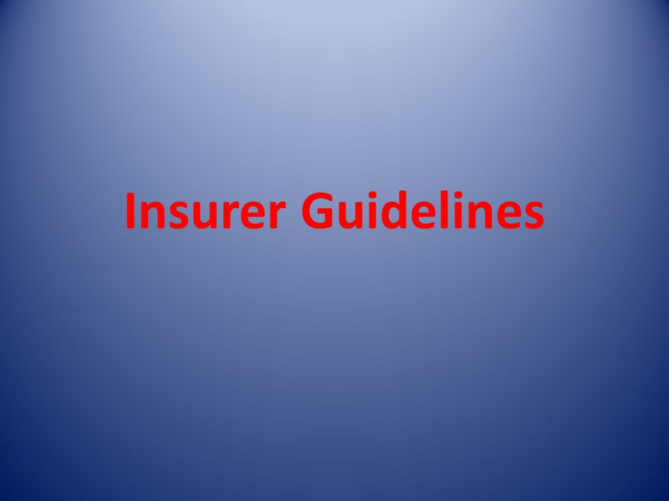 Insurer Guidelines