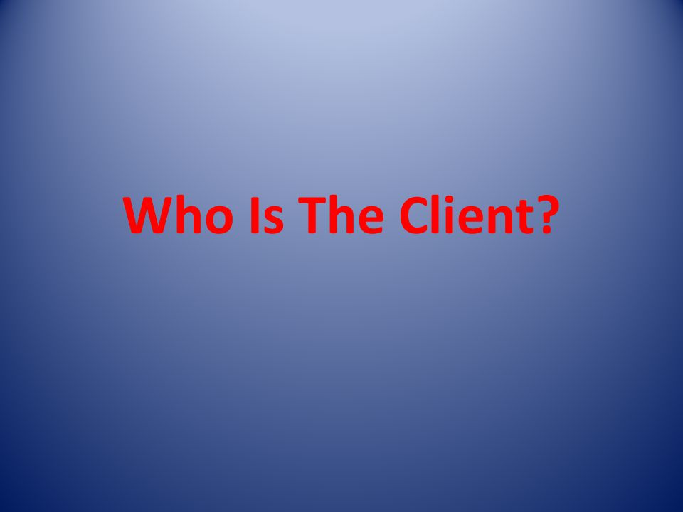 Who Is The Client