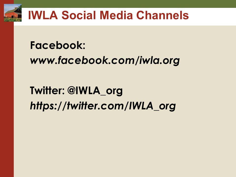 IWLA Social Media Channels Facebook: www.facebook.com/iwla.org Twitter: @IWLA_org https://twitter.com/IWLA_org