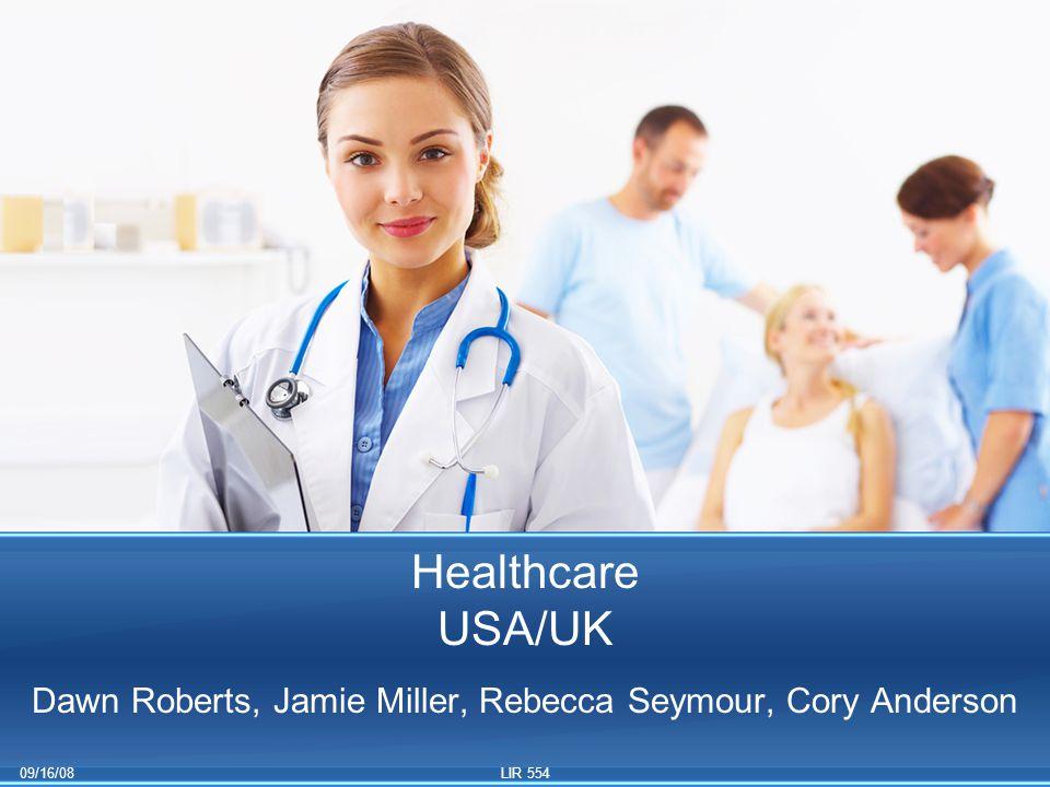 09/16/08LIR 554 Healthcare USA/UK Dawn Roberts, Jamie Miller, Rebecca Seymour, Cory Anderson