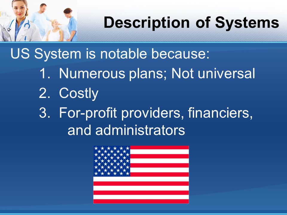 Description of Systems US System is notable because: 1.