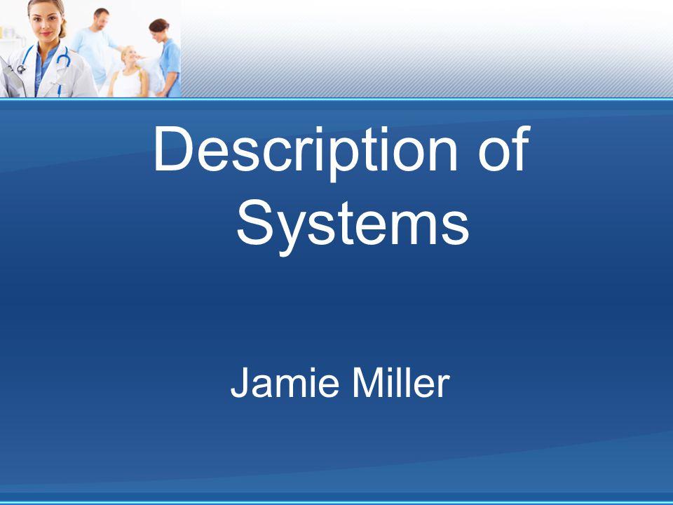 Description of Systems Jamie Miller