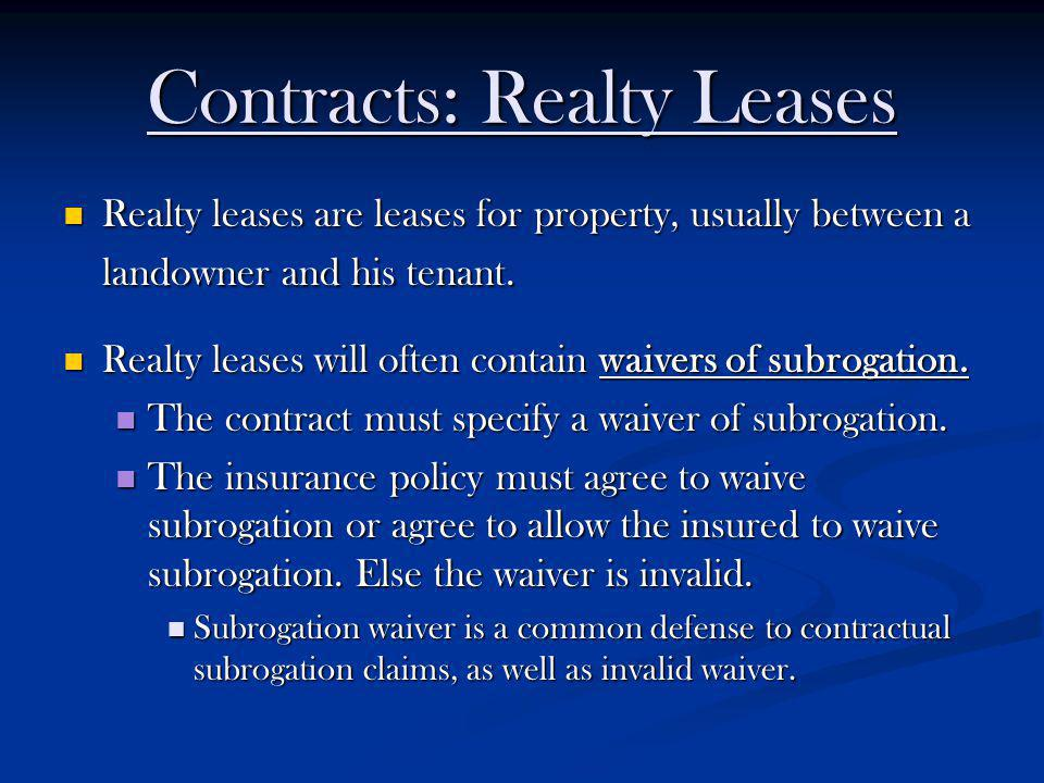 Contracts: Realty Leases Realty leases are leases for property, usually between a landowner and his tenant. Realty leases are leases for property, usu