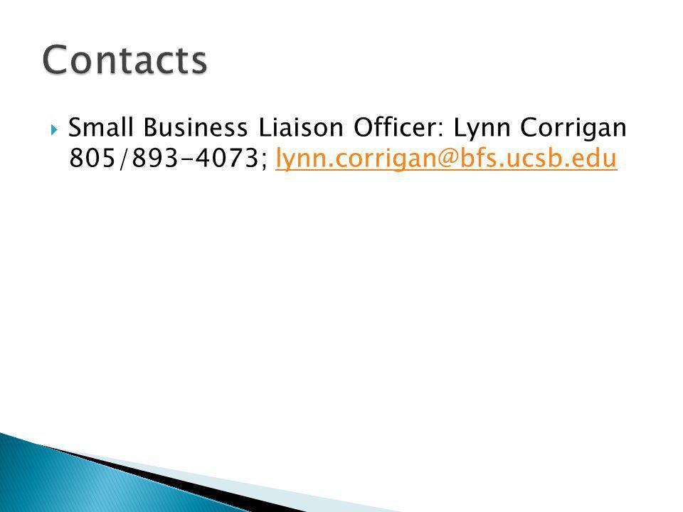 Small Business Liaison Officer: Lynn Corrigan 805/893-4073; lynn.corrigan@bfs.ucsb.edulynn.corrigan@bfs.ucsb.edu