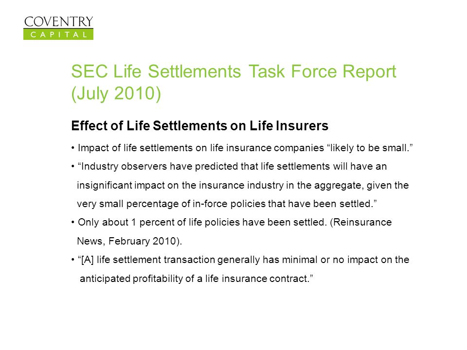 SEC Life Settlements Task Force Report (July 2010) Effect of Life Settlements on Life Insurers Impact of life settlements on life insurance companies