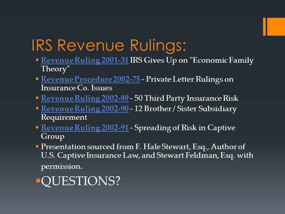 IRS Revenue Rulings: Revenue Ruling 2001-31 IRS Gives Up on Economic Family Theory Revenue Ruling 2001-31 Revenue Procedure 2002-75 - Private Letter Rulings on Insurance Co.